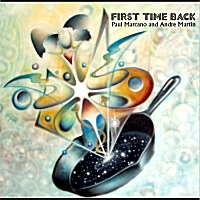 First Time Back by Paul Marcano and Andre Martin